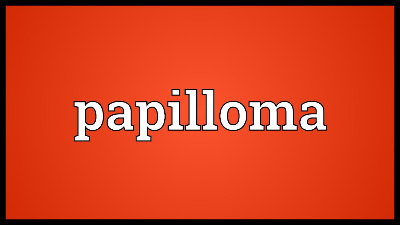 papillomas meaning of)