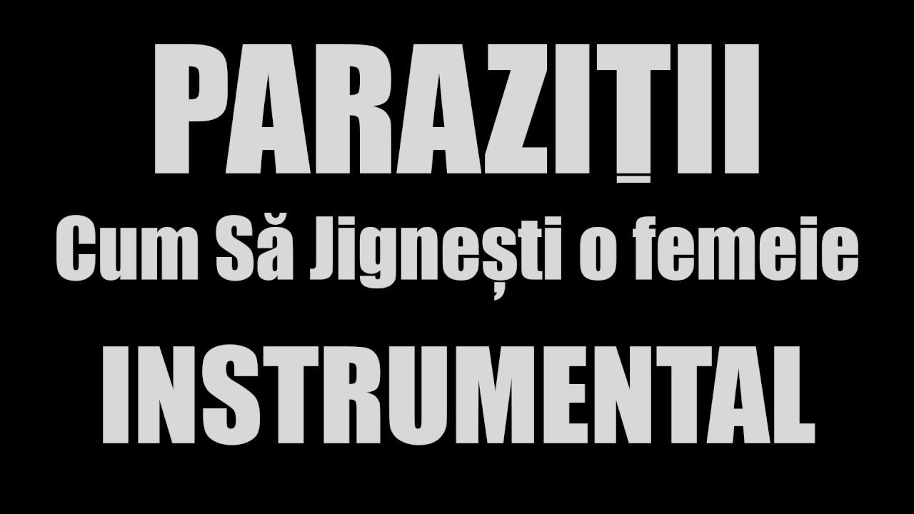 parazitii sa jignesti o femeie)