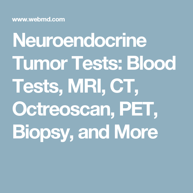 neuroendocrine cancer blood test virus papiloma humano porque se produce