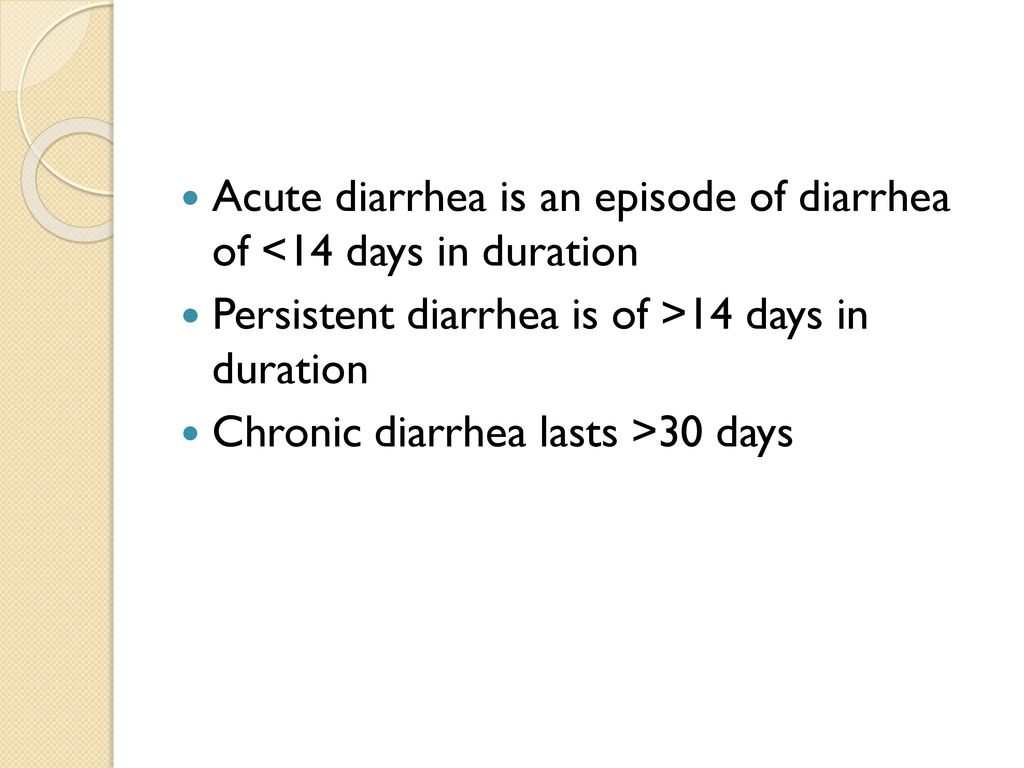 diarrhea for 4 days)
