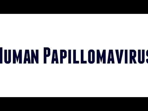 human papillomavirus pronounce cancer la san malign