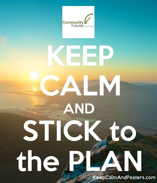 to stick to a plan)