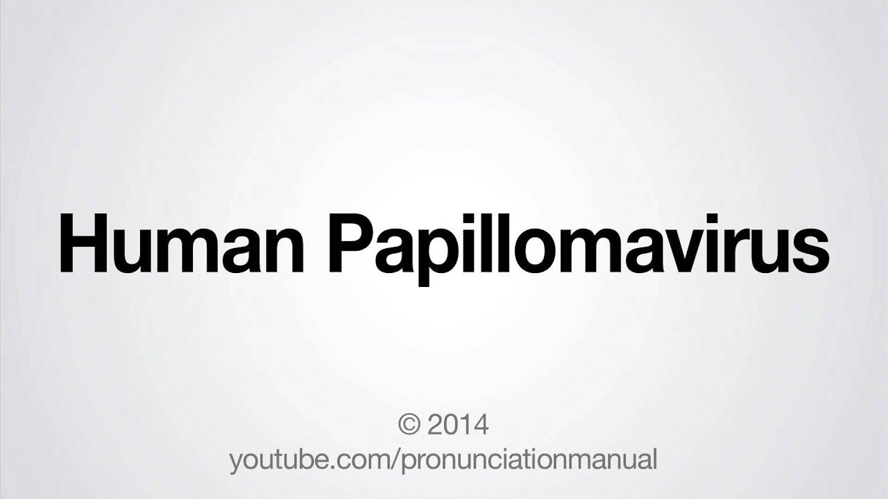 human papillomavirus pronounce
