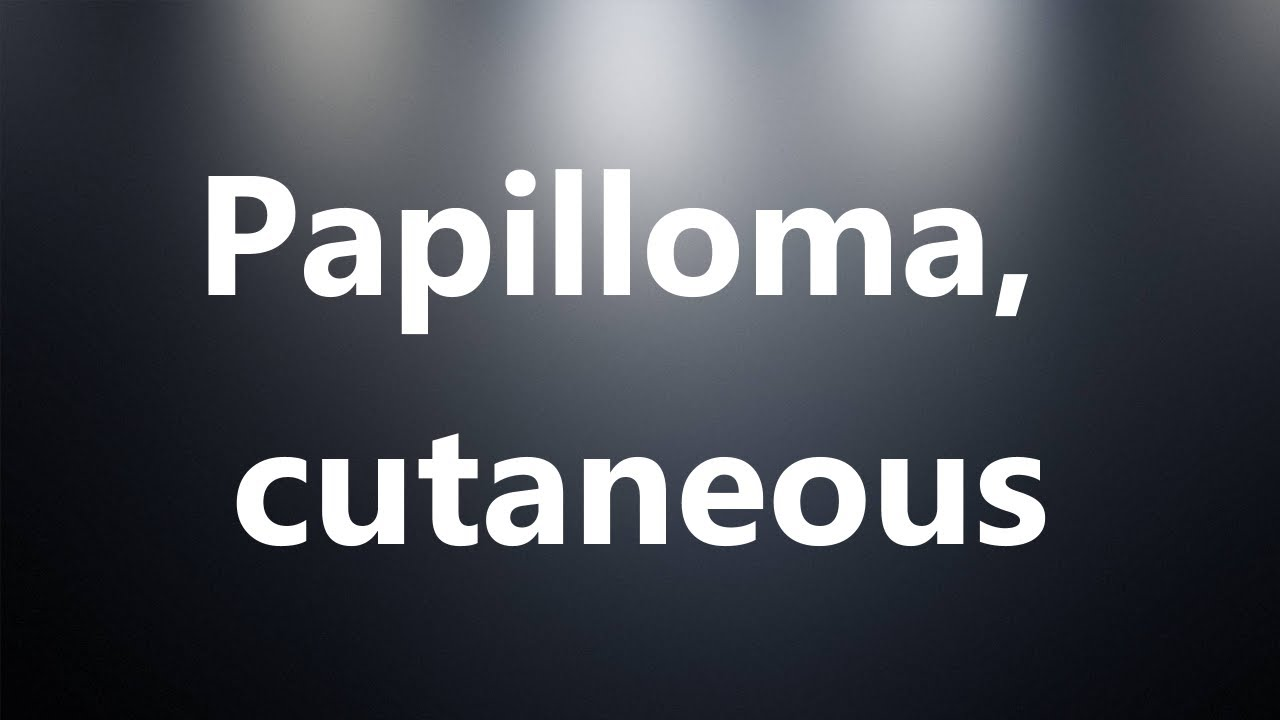 papilloma meaning medical)