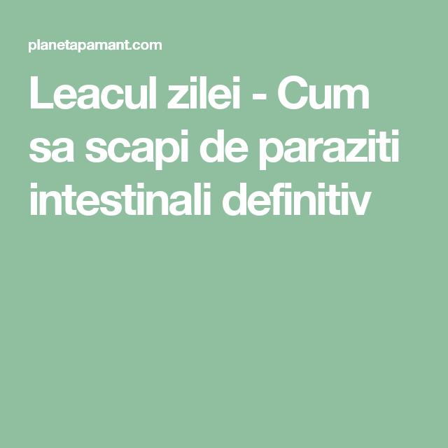 vreau sa scap de parazitii intestinali)